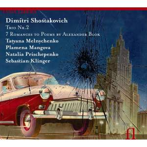 Shostakovich: Piano Trio No. 2 & Seven Romances on Poems of Alexander Blok