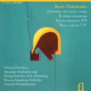 Tishchenko: Concerto for violin, piano & string orchestra, Op. 144, etc.