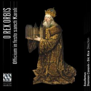O Rex Orbis: Officium in Festo Sancti Karoli