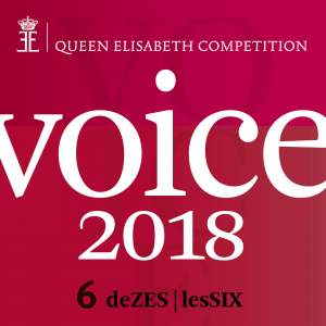 Queen Elisabeth Competition - Voice 2018 (playlist DeZES|LesSIX)