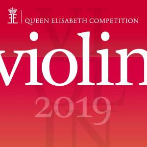 Queen Elisabeth Competition - Violin 2019