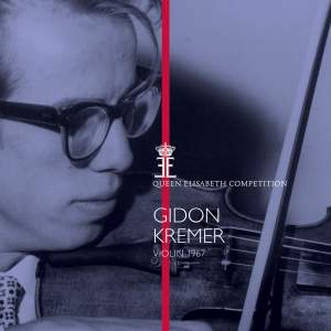Queen Elisabeth Competition, Violin 1967: Gidon Kremer