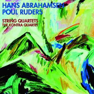 Abrahamsen & Ruders: String Quartets