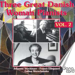 Three Great Danish Women Pianists Vol. 2