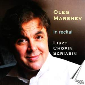 Oleg Marshev Performs Liszt, Chopin, Scriabin