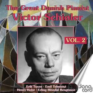 The Great Danish Pianist Victor Schiøler Vol. 2