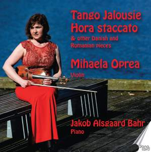 Tango Jalousie, Hora staccato & other Danish and Romanian pieces