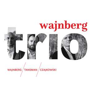 Weinberg, Tansman & A. Tchaikovsky: Trios Product Image