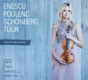 Enescu, Poulenc, Schoenberg & Tuur: Works for Violin & Piano