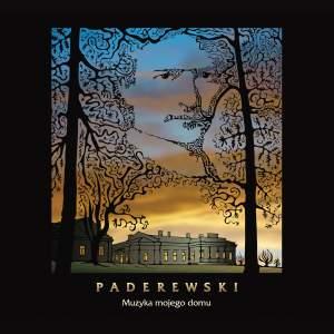 Paderewski: Music of my Home / Muzyka mojego domu
