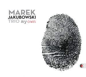 Marek Jakubowski Trio: My Own