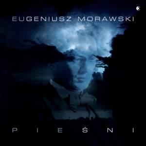 Eugeniusz Morawski: Pieśni (Songs)