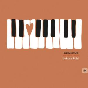 Łukasz Pohl: about love: works for piano