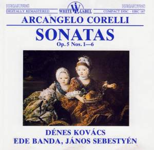 Corelli: Violin Sonata Op. 5 No. 1 in D major, etc.