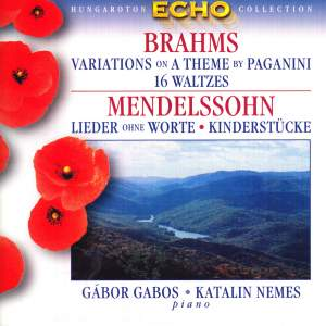 Brahms: Variations on a Theme by Paganini & 16 Waltzes, Mendelssohn: Songs Without Words