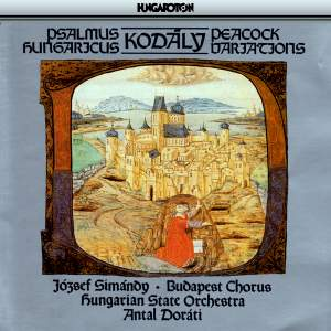 Kodály: Psalmus hungaricus, Op. 13, etc.