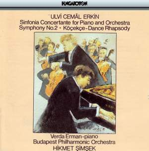 Erkin: Sinfonia Concertante for Piano and Orchestra, Symphony No. 2 & Köcekce-Dance Rhapsody