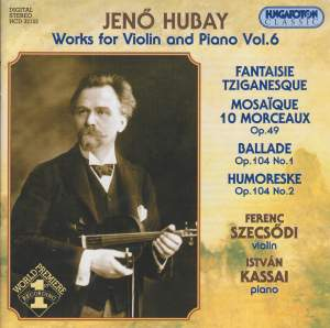 Hubay - Works for Violin & Piano Vol. 6