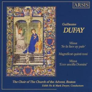 """Dufay: Missa """"Se la face ay pale"""", Magnificat quinti toni & Missa """"Ecce ancilla Domini"""""""