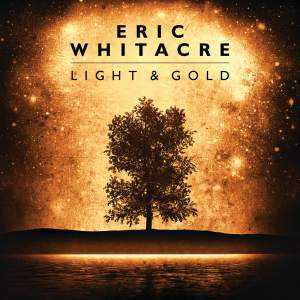 Eric Whitacre: Light & Gold