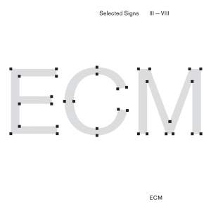 Selected Signs III-VIII (Music for ECM - A Cultural Archeology)