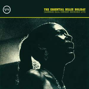 The Essential Billie Holiday: Carnegie Hall Concert Recorded Live Product Image