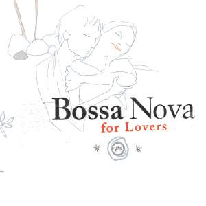 Bossa Nova For Lovers Product Image