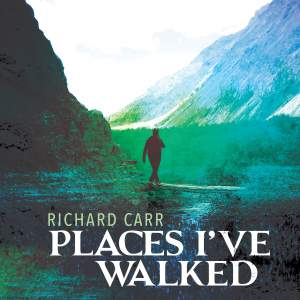 Richard Carr: Places I've Walked