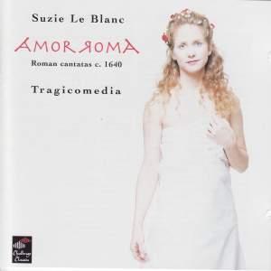 Amor Roma: Roman Cantatas c. 1640
