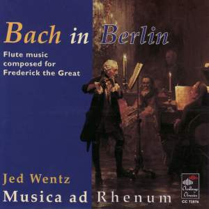 Bach in Berlin: Flute music composed for Frederick the Great