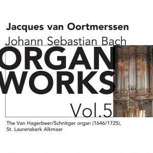 Bach - Organ Works Volume 5