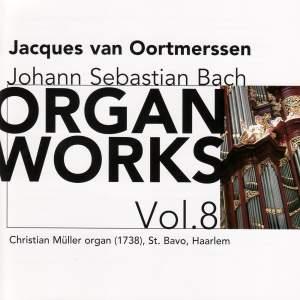 Bach - Organ Works Volume 8