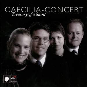 Caecilia-Concert - Treasury of a Saint