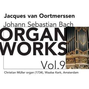 Bach - Organ Works Volume 9
