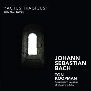 "J S Bach - Cantatas ""Actus Tragicus"""