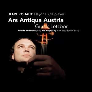 Karl Kohaut – Haydn's Lute Player