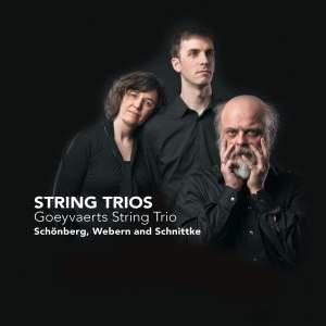 Schoenberg, Webern & Schnittke: String Trios