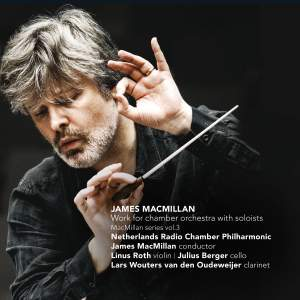 James MacMillan: Works for Chamber Orchestra with Soloists