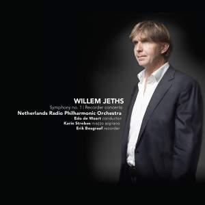 Willem Jeths: Symphony No. 1 & Recorder Concerto