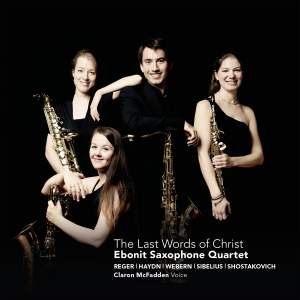 The Last Words of Christ: Ebonit Saxophone Quartet