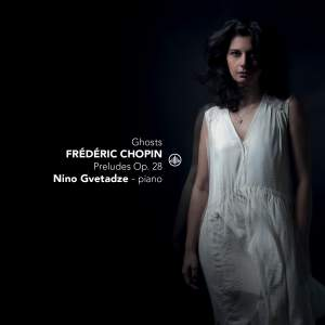 Ghosts: Chopin Preludes Op. 28