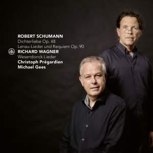 Schumann: Dichterliebe, Gedichte und Requiem & Wagner: Wesendonck Lieder