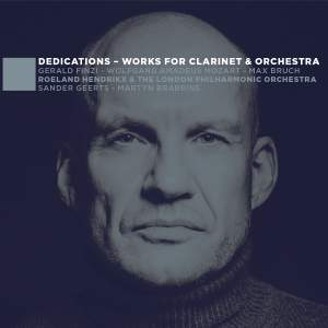 Dedications: Works for Clarinet & Orchestra - Finzi, Mozart, Bruch