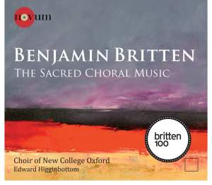 BRITTEN, B.: Choral Music (The Sacred Choral Music) (Oxford New College Choir, Higginbottom)