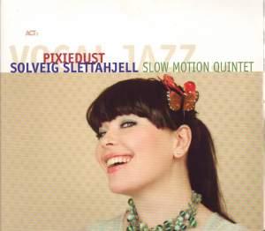 Solveig Slettahjell Slow Motion Quintet: Pixiedust