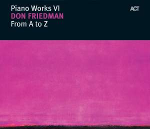 Friedman, Don: Piano Works VI - From A To Z