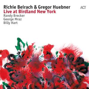 Richie Beirach & Gregor Huebner: Live at Birdland New York
