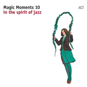 Magic Moments 10: In the Spirit of Jazz