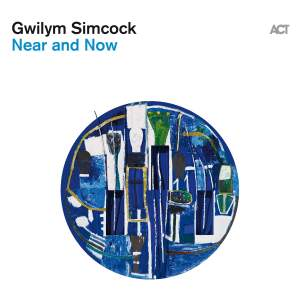 Gwilym Simcock - Near and Now