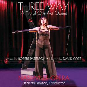 Robert Paterson: Three Way - A Trio of One-Act Operas